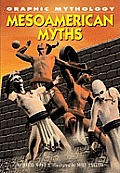 Mesoamerican Myths (Graphic Mythology)