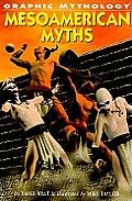Mesoamerican Myths (Graphic Mythology)