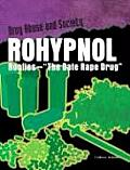 """Rohypnol: Roofies--"""" the Date Rape Drug"""" (Drug Abuse and Society)"""