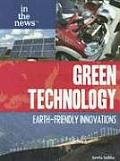 Green Technology: Earth-Friendly Innovations (In the News)