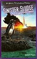 Sinister Sludge: Oil Spills and the Environment (JR. Graphic Environmental Dangers)