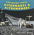 Exploring Space: Astronauts & Astronomers
