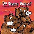 Do Bears Buzz?: A Book about Animal Sounds (Animals All Around)
