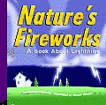 Nature's Fireworks: A Book about Lightning