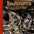 Bambiraptor and Other Feathered Dinosaurs (Dinosaur Find)