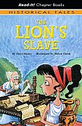 The Lion's Slave (Read-It! Chapter Books: Historical Tales)