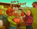 Pick a Perfect Pumpkin: Learning about Pumpkin Harvests (Autumn)