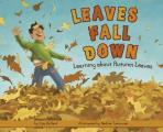 Leaves Fall Down: Learning about Autumn Leaves (Autumn)