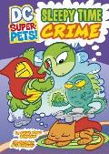 Sleepy Time Crime (DC Super-Pets)