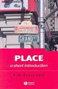 Place: A Short Introduction (Short Introductions to Geography) Cover