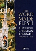 The Word Made Flesh: A History of Christian Thought [With CD-ROM]