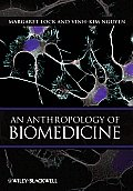 An Anthropology of Biomedicine Cover