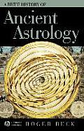 A Brief History of Ancient Astrology (Brief Histories of the Ancient World)