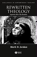 Rewritten Theology: Aquinas After His Readers (Challenges in Contemporary Theology)