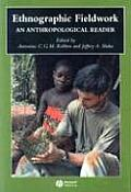 Blackwell Anthologies in Social & Cultural Anthropology #9: Ethnographic Fieldwork: An Anthropological Reader