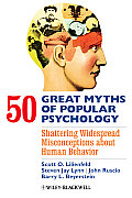 50 Great Myths of Popular Psychology Shattering Widespread Misconceptions