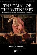 The Trial of the Witnesses: The Rise and Decline of Postliberal Theology