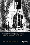 Photography and Philosophy: Essays on the Pencil of Nature (New Directions in Aesthetics)