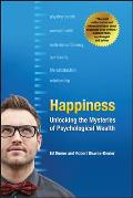 Happiness Unlocking the Mysteries of Psychological Wealth