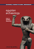 Egyptian Archaeology (Blackwell Studies in Global Archaeology)