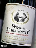 Wine & Philosophy: A Symposium on Thinking and Drinking