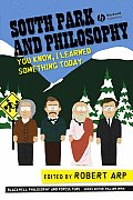 South Park and Philosophy (Blackwell Philosophy and Pop Culture) Cover