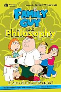 Family Guy & Philosophy A Cure For The