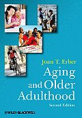 Aging and Older Adulthood (2ND 09 - Old Edition)