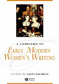 Companion To Early Modern Women's Writing (08 Edition)