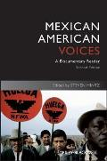 Uncovering the Past: Documentary Readers in American History #3: Mexican American Voices: A Documentary Reader