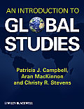 An Introduction to Global Studies. by Patricia Campbell, Aran MacKinnon, Christy R. Stevens (Coursesmart) Cover