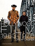 Hollywood Film 1963 1976 Years of Revolution & Reaction