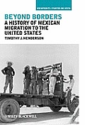 Viewpoints/Puntos de Vista: Themes and Interpretations in Latin American History #4: Beyond Borders: A History of Mexican Migration to the United States