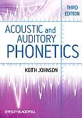 Acoustic and Auditory Phonetics (3RD 11 Edition)