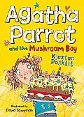 Agatha Parrot and the Mushroom Boy (Agatha Parrot)