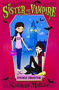 My Sister the Vampire #13: Double Disaster!