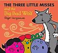 Three Little Misses & the Big Bad Wolf