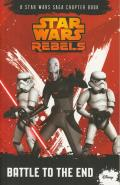 Battle To the End: a Star Wars Rebels Chapter Book