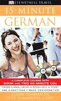 15 Minute German a Complete Course With Book & Two 60 Minute CDS