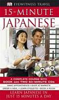 15 Minute Japanese a Complete Course With Book & Two 60 Minute CDS