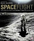 Spaceflight The Complete History From Sputnik to Shuttle & Beyond