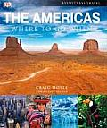 Americas Where to Go When North Central South America & the Caribbean