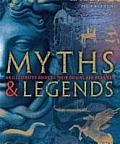 Myths & Legends An Illustrated Guide to Their Origins & Meanings