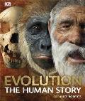 Evolution: The Human Story. Alice Roberts