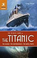 The Rough Guide to the Titanic (Rough Guide To?)