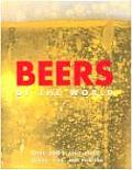 Beers Of The World Over 150 Classic Beers Lagers Ales & Porters