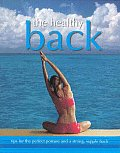 Healthy Back Tips for the Perfect Posture & a Strong Supple Back
