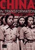 China in Transformation, 1900-1949 (2ND 09 Edition)