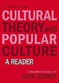 Cultural Theory and Popular Culture: a Reader (4TH 09 Edition)
