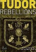 Tudor Rebellions (Rev 08 Edition)